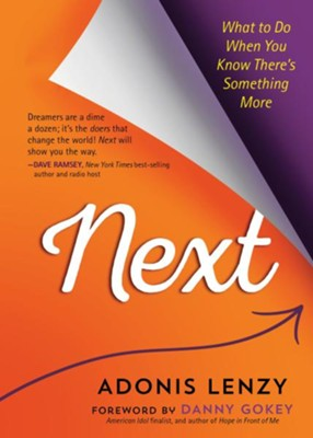 Next: What to Do When You Know There's Something More  -     By: Adonis Lenzy