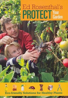 Ed Rosenthal's Protect Your Garden  -     By: Ed Rosenthal