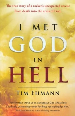 I Met God in Hell  -     By: Tim Ehmann