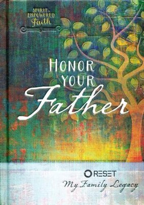 Honor Your Father: Reset My Family Legacy   -     By: Intimate Life Ministries