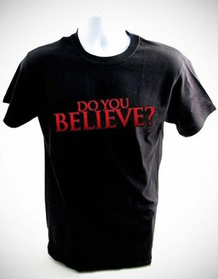 Do You Believe Shirt, Black, Small  -