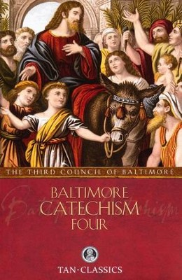 Baltimore Catechism No. 4  -     By: The Third Plenary Council of Baltimore