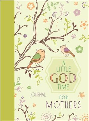A Little God Time for Mothers - Journal  -     By: BroadStreet Publishing Group