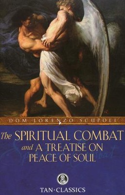 The Spiritual Combat and A Treatise on Peace of Soul   -     By: Dom Lorenzo Scupoli