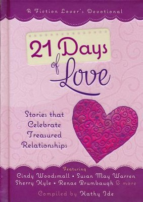 21 Days of Love: Stories That Celebrate Treasured Relationships  -     By: Kathy Ide