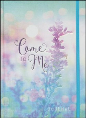 Come to Me: Journal  -     By: Renee Swope