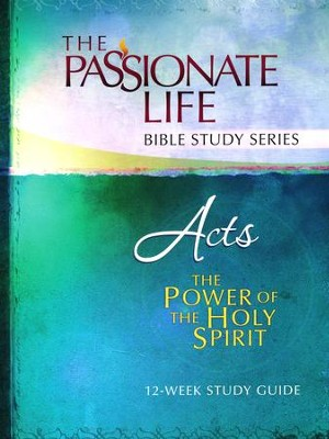 Acts: The Power of the Holy Spirit--The Passionate Life  Bible Study Series    -     By: Brian Simmons