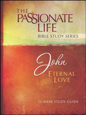 John: Eternal Love, The Passionate Life Bible Study Series  -     By: Brian Simmons