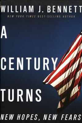 A Century Turns, Volume 3: America--The Last, Best Hope  -     By: William Bennett