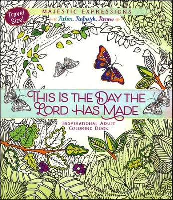 This Is The Day Lord Has Made Inspirational Adult Coloring Book Travel Size