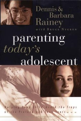 Parenting Today's Adolescent: Helping Your Child Avoid the Traps of the Preteen and Teen Years - eBook  -     By: Dennis Rainey, Barbara Rainey