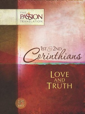 The Passion Translation: 1st & 2nd Corinthians - Love and Truth  -     By: Brian Simmons