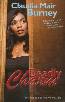 Deadly Charm, Amanda Bell Brown Series #3   -     By: Claudia Mair Burney
