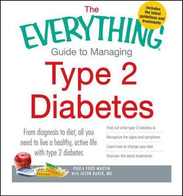 The Everything Guide to Managing Type 2 Diabetes   -     By: Paula Ford-Martin, Jason Baker M.D.