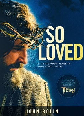 So Loved: Finding Your Place in God's Epic Story  -     By: John Bolin