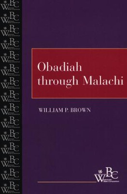 Westminster Bible Commentary: Obadiah through Malachi   -     By: William P. Brown