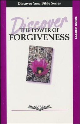 Discover the Power of Forgiveness, Leader Guide   -     By: Edith Bajema