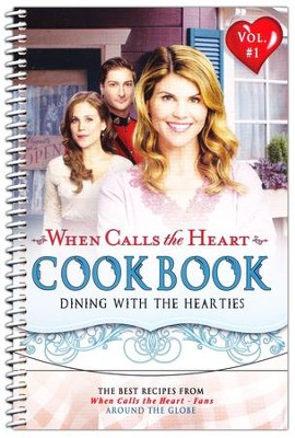 When Calls the Heart Cookbook, Vol 1: Dining with the Hearties   -
