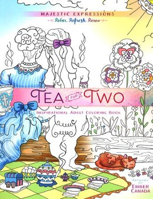 Tea for Two: Inspirational Adult Coloring Book   -     By: Ember Canada