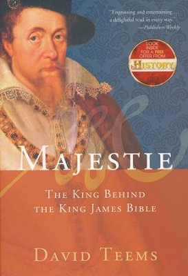 Majestie: The King Behind the King James Bible   -     By: David Teems