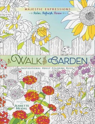 A Walk in the Garden: Inspirational Adult Coloring Book   -     By: Jeanette Meidal