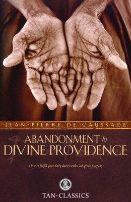 Abandonment to Divine Providence  -     By: Father Jean Pierre de Caussade