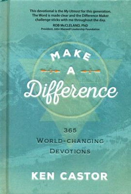 Make a Difference: 365 World-Changing Devotions  -     By: Ken Castor