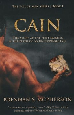 Cain: The Story of the First Murder and the Birth of an Unstoppable Evil  -     By: Brennan McPherson