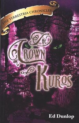 The Crown of Kuros, The Terrestria Chronicles #4  -     By: Ed Dunlop