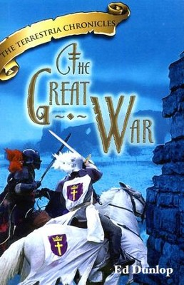 The Great War, The Terrestria Chronicles #7  -     By: Ed Dunlop