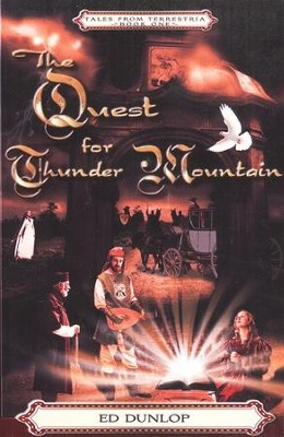 The Quest for Thunder Mountain  -     By: Ed Dunlop
