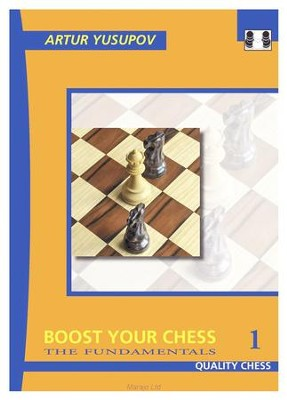 Boost Your Chess 1: The Fundamentals  -     By: Artur Yusupov