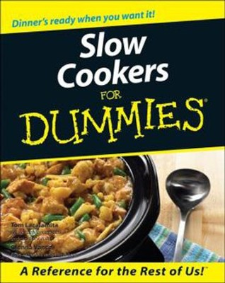 Slow Cookers for Dummies  -     Edited By: Anne Ficklen     By: Glenna Vance, Tom Lacalamita