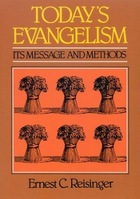 Today's Evangelism: It's Message &  Methods  -     By: Ernest C. Reisinger