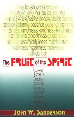 The Fruit of the Spirit   -     By: John Sanderson