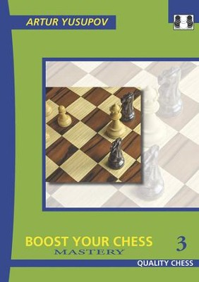 Boost Your Chess 3: Mastery  -     By: Artur Yusupov