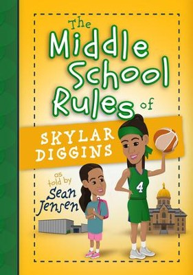 The Middle School Rules of Skylar Diggins  -     By: Sean Jensen