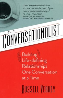 The Conversationalist: 7 Conversations That Will Change Your Life  -     By: Russell Verhey