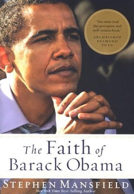 The Faith of Barack Obama  -     By: Stephen Mansfield