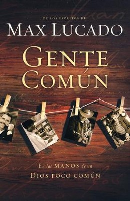 Gente Común  (Cast of Characters)  -     By: Max Lucado