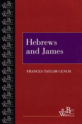 Westminster Bible Companion: Hebrews and James   -     By: Frances Taylor Gench
