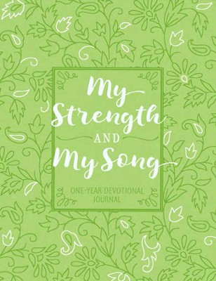 My Strength and My Song: 365 Devotional Journal  -