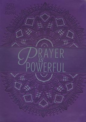 Prayer Is Powerful: Prayers and Promises for Life  -     By: Compiled