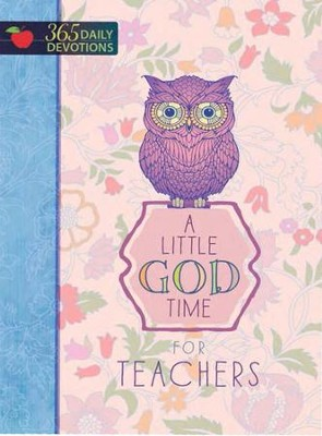A Little God Time for Teachers: 365 Daily Devotions  -