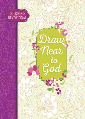 Draw Near to God: A Coloring Devotional  -