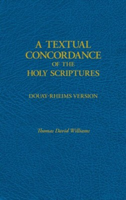 A Textual Concordance of Holy Scripture  -     By: Thomas David Williams