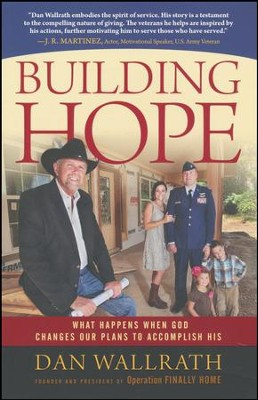 Building Hope: What Happens When God Changes Our Plans to Accomplish His  -     By: Dan Wallrath