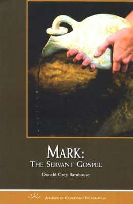 Mark: The Servant Gospel  -     By: Donald Grey Barnhouse