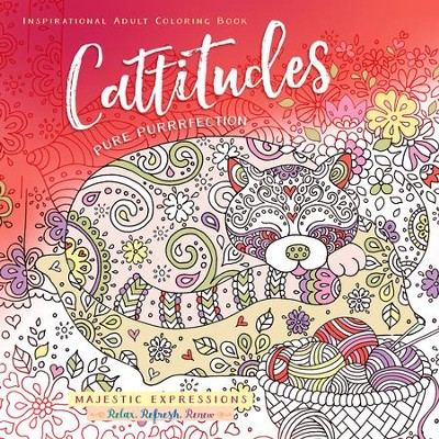 Cattitudes: Pure Purrrfection - Adult Coloring Book  -