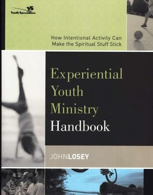 Experiential Youth Ministry Handbook                                -     By: John Losey